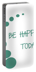 Be Happy Today Portable Battery Charger