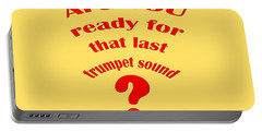 Are You Ready For The Last Trumpet Sound Portable Battery Charger