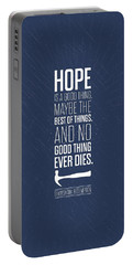 Hope Is A Good Thing Maybe The Best Of Things Inspirational Quotes Poster Portable Battery Charger