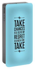 Take Chances In The End, We Only Regret The Chances We Did Not Take Inspirational Quotes Poster Portable Battery Charger