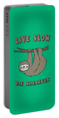 Funny And Cute Sloth Live Slow Die Whenever Cool Statement  Portable Battery Charger