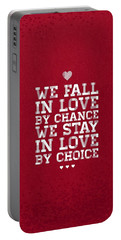 We Fall In Love By Chance We Stay In Love By Choice Valentine Day's Quotes Poster Portable Battery Charger