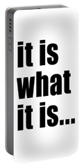 Portable Battery Charger featuring the photograph It Is What It Is On Black Text by Bruce Stanfield