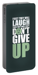 First They Will Laugh Then They Will Copy Dont Give Up Gym Motivational Quotes Poster Portable Battery Charger