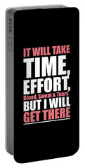 It Will Take Time, Effort, Blood, Sweat Tears But I Will Get There Life Motivational Quotes Poster Portable Battery Charger