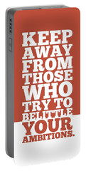 Keep Away From Those Who Try To Belittle Your Ambitions Gym Motivational Quotes Poster Portable Battery Charger