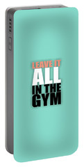 Leave It All In The Gym Inspirational Quotes Poster Portable Battery Charger