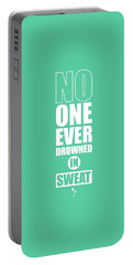 No One Ever Drowned In Sweat Gym Inspirational Quotes Poster Portable Battery Charger