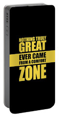 Nothing Great Ever Came From A Comfort Zone Life Inspirational Quotes Poster Portable Battery Charger