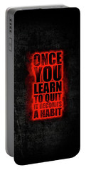 Once You Learn To Quit It Becomes A Habit Gym Motivational Quotes Poster Portable Battery Charger