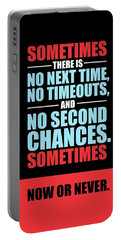 Sometimes There Is No Next Time No Timeouts Gym Motivational Quotes Poster Portable Battery Charger