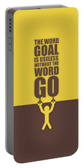 The Word Goal Is Useless Without The Word Go Gym Motivational Quotes Portable Battery Charger
