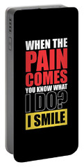 When The Pain Comes You Know What I Do? I Smile Gym Inspirational Quotes Poster Portable Battery Charger
