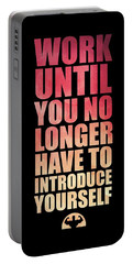 Work Until You No Longer Have To Introduce Yourself Gym Inspirational Quotes Poster Portable Battery Charger
