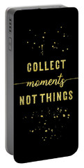 Portable Battery Charger featuring the digital art Text Art Gold Collect Moments Not Things by Melanie Viola