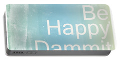 Be Happy Dammit Portable Battery Charger