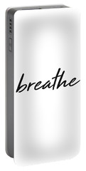 Breathe - Minimalist Print - Black And White - Typography - Quote Poster Portable Battery Charger