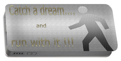 Catch A Dream And Run With It Portable Battery Charger