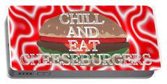 Chill And Eat Cheeseburgers Portable Battery Charger by Kathleen Sartoris