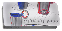 Coffee.....  Yes, Please Portable Battery Charger by Amara Dacer