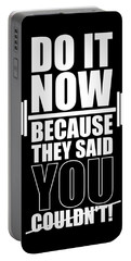 Do It Now Because They Said You Couldn't Gym Quotes Poster Portable Battery Charger