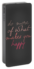 Do More Of What Makes You Happy Portable Battery Charger