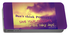 Don't Think Positive Portable Battery Charger