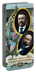 For President - Theodore Roosevelt And For Vice President - Charles W Fairbanks Portable Battery Charger