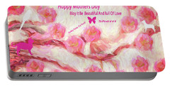 Happy Mothers Day To All Fine Art And Visitors. Portable Battery Charger by Sherri's Of Palm Springs
