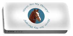 Horses Are My Therapy Portable Battery Charger by Patricia Barmatz