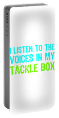 I Listen To The Voices In My Tackle Box Colorful Portable Battery Charger