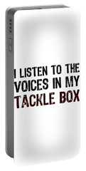 I Listen To The Voices In My Tackle Box Portable Battery Charger
