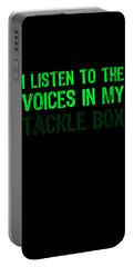 I Listen To Voices In My Tackle Box Green Portable Battery Charger