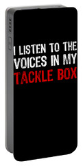I Listen To Voices In My Tackle Box Portable Battery Charger