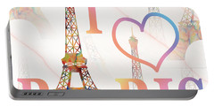 I Love Paris Mixed Media Portable Battery Charger by Georgeta Blanaru