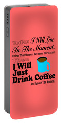 I Will Just Drink Coffee Portable Battery Charger