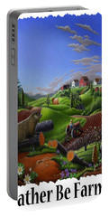 Id Rather Be Farming - Springtime Groundhog Farm Landscape 1 Portable Battery Charger