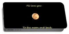 I'll Love You To The Moon And Back Portable Battery Charger