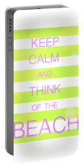 Keep Calm And Think Of The Beach Portable Battery Charger by Anthony Fishburne