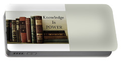 Knowledge Is Power Portable Battery Charger by Patricia E Sundik