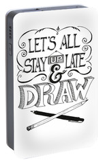 Portable Battery Charger featuring the drawing Lets All Stay Up Late And Draw by Cindy Garber Iverson