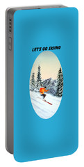 Let's Go Skiing  Portable Battery Charger by Bill Holkham