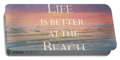 Life Is Better At The Beach Portable Battery Charger