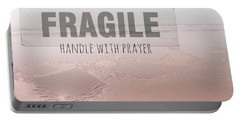 Life Is Fragile Portable Battery Charger by Bonnie Bruno
