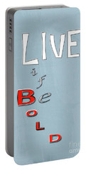 Portable Battery Charger featuring the digital art Live Life by Linda Prewer