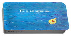 Lost Without You Greeting Card Portable Battery Charger