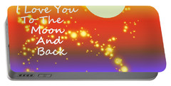 Portable Battery Charger featuring the digital art Love You To The Moon And Back by Kathleen Sartoris