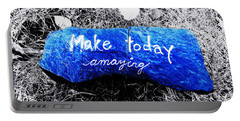 Make Today Amazing Portable Battery Charger