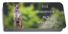Meerkat Asking If It's The Weekend Yet Portable Battery Charger by Jane Rix