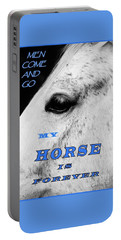 Men Come And Go - My Horse Is Forever Portable Battery Charger